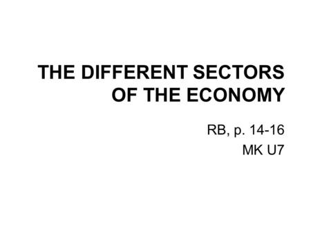 THE DIFFERENT SECTORS OF THE ECONOMY