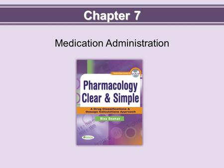 Chapter 7 Medication Administration. Objectives  Define all key terms.  Explain what supplies are needed for medication administration.  Select the.