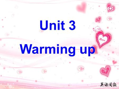 Unit 3 Warming up Unit 3 Warming up Heavy! Difficult! Hard! Tired!