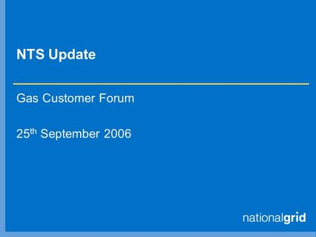 NTS Update Gas Customer Forum 25 th September 2006.