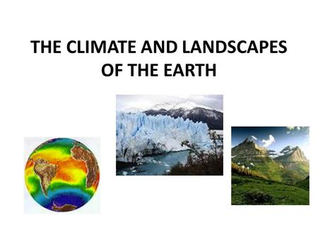 THE CLIMATE AND LANDSCAPES OF THE EARTH. WARM CLIMATES Warm Climates are between the TROPIC OF CANCER and the TROPIC OF CAPRICORN. They are: – EQUATORIAL.