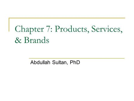 Chapter 7: Products, Services, & Brands