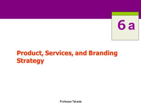 Chapter 1 Product, Services, and Branding Strategy
