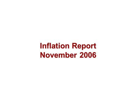 Inflation Report November 2006. Costs and prices.