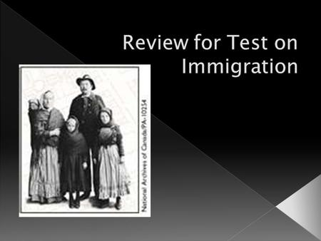 Review for Test on Immigration