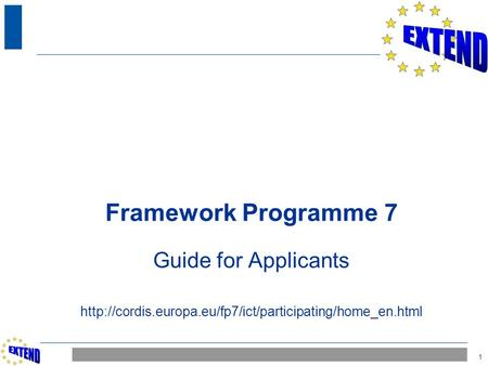 1 Framework Programme 7 Guide for Applicants