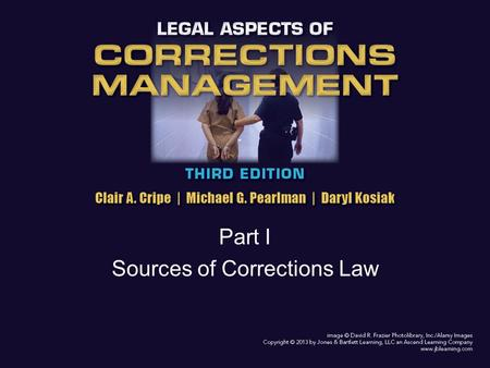 Part I Sources of Corrections Law. Chapter 4 - Going to Court Introduction – Chapter provides information on appearing in court, either as a witness or.