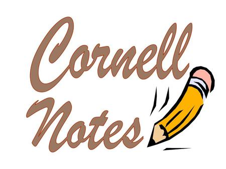 Core Standard 4: (W) Informational, Research, and Persuasive Texts Core Standard 7: Listening and Speaking 1.Cornell Note-taking 8.4.11 Identify topics;