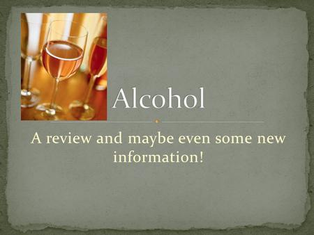 A review and maybe even some new information!. I can identify the negative effects of alcohol on the mind and body. I understand the difference between.