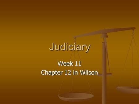 Judiciary Week 11 Chapter 12 in Wilson. Models of Judicial Roles Natural Law Model Natural Law Model Legal Rules Model Legal Rules Model.