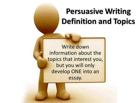 Persuasive Writing Definition and Topics