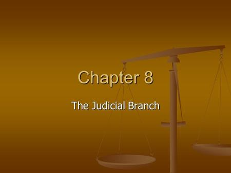 Chapter 8 The Judicial Branch. Federal Courts 3rd branch of government 3rd branch of government use the law to settle disputes between individuals & to.
