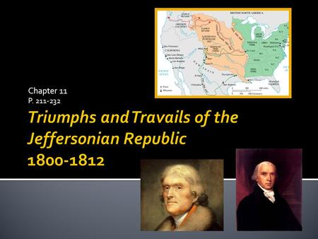 "Chapter 11 P. 211-232. ""We are all Federalists, we are all Republicans."""