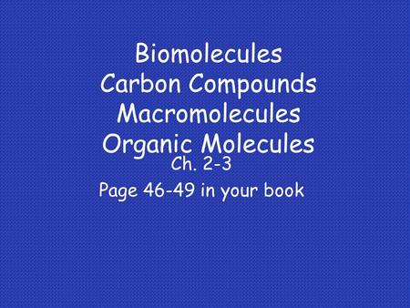 Biomolecules Carbon Compounds Macromolecules Organic Molecules