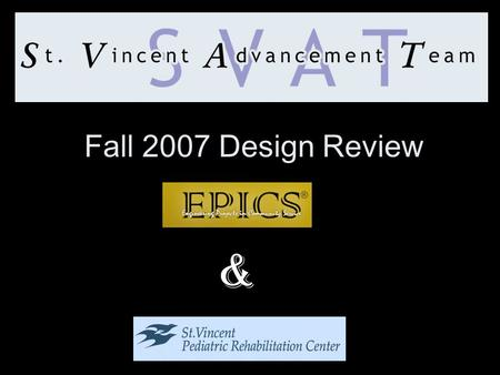 Fall 2007 Design Review &. Faculty Advisors: Eric Nauman Andrew Brightman Robert Hannemann Team Teaching Assistant: Theresa Gordon Team Leader: Nolan.