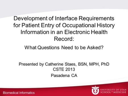 Development of Interface Requirements for Patient Entry of Occupational History Information in an Electronic Health Record: What Questions Need <strong>to</strong> be Asked?