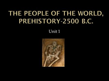 The People of the World, Prehistory-2500 B.C.