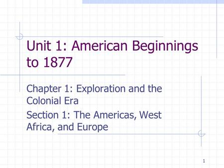 Unit 1: American Beginnings to 1877