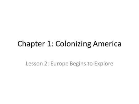 Chapter 1: Colonizing America