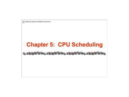 Chapter 5: CPU Scheduling. 5.2 Silberschatz, Galvin and Gagne ©2005 AE4B33OSS Chapter 5: CPU Scheduling Basic Concepts Scheduling Criteria Scheduling.