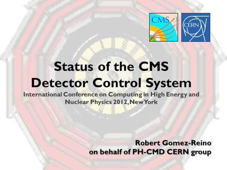 Robert Gomez-Reino on behalf of PH-CMD CERN group.