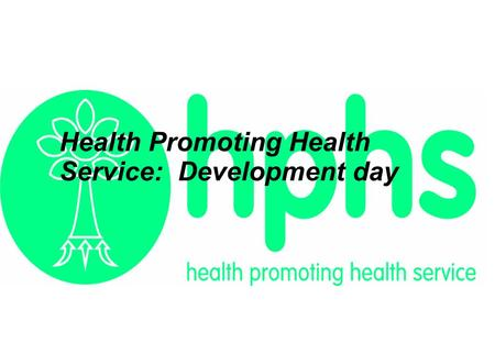 Health Promoting Health Service: Development day.