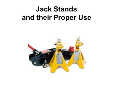 Jack Stands and their Proper Use. Jack Stands The tire-changing jack that comes with your car is safe only for changing tires - any under-the-car work.