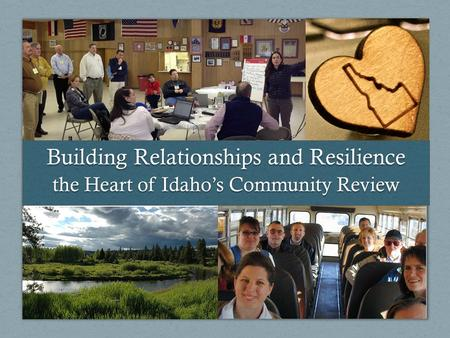 Building Relationships and Resilience the Heart of Idaho's Community Review.