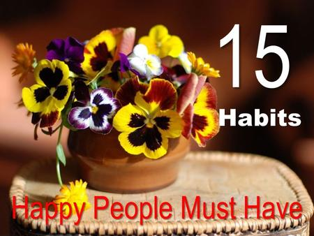 15 Habits Happy People Must Have.