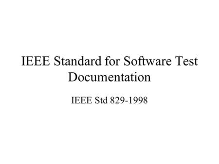 IEEE Standard for Software Test Documentation