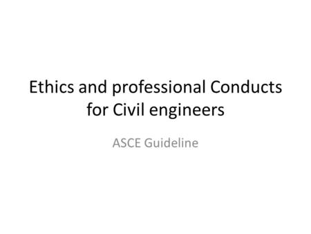 Ethics and professional Conducts for Civil engineers