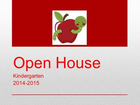 Open House Kindergarten 2014-2015. Kindergarten Teachers Mrs. Camacho Ms. Duarte Ms. Mitchell Mrs. Rubio Mrs. Tamez.
