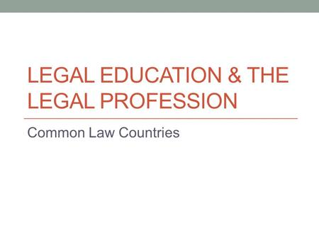 Legal Education & the Legal Profession