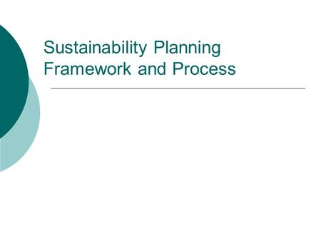 Sustainability Planning Framework and Process. © 2006 The Finance Project About The Finance Project  TFP is a specialized non-profit research, technical.