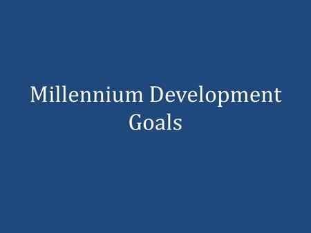 Millennium Development Goals. Eradicate extreme hunger and poverty.