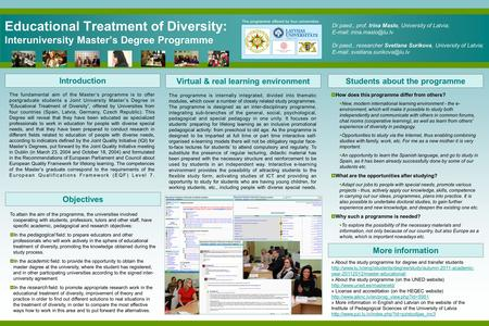 Educational Treatment of Diversity: Interuniversity Master's Degree Programme Introduction Students about the programme Objectives More information Virtual.