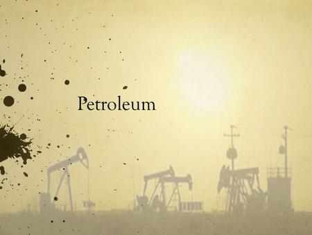 Petroleum. Consumption By 2008 U.S. = world's third-largest oil producer 8.5 million barrels of oil and natural gas liquids per day Petroleum is the largest.
