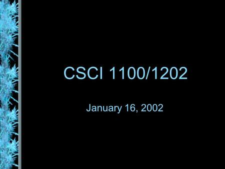 CSCI 1100/1202 January 16, 2002. Why do we need variables? To store intermediate results in a long computation. To store a value that is used more than.