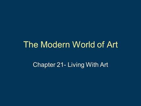 Chapter 21- Living With Art