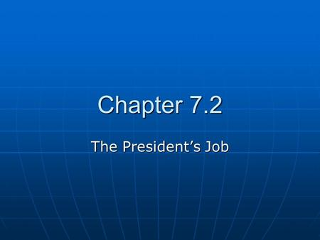 Chapter 7.2 The President's Job.