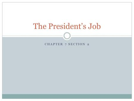 The President's Job Chapter 7 Section 2.