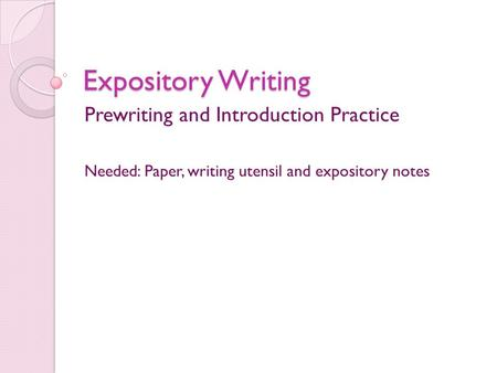 Expository Writing Prewriting and Introduction Practice
