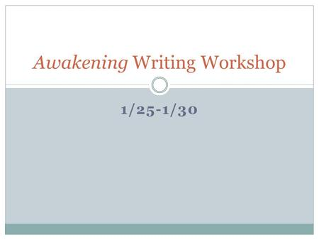 1/25-1/30 Awakening Writing Workshop. FCAs Use of Textual Evidence  PSQs: 4-6 included: (60 pts)  Adhere to CQA guidelines: are carefully selected to.