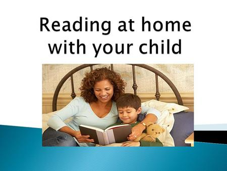 We are so glad you are here!  Creating a love of reading in children is potentially one of the most powerful ways of improving academic standards.