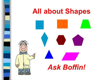 All about Shapes Ask Boffin!.