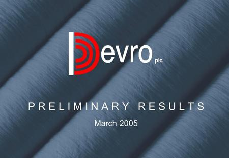 P R E L I M I N A R Y R E S U L T S March 2005. £ million20042003% inc. Group sales149.0146.12.0% Operating profit21.421.11.4% Operating margin14.3%14.4%