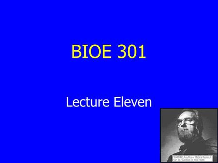 BIOE 301 Lecture Eleven. Summary of Lecture 10 Difficulties associated with HIV vaccine: Many forms of the virus Virus mutates rapidly Virus attacks the.