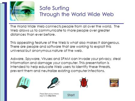 <strong>Safe</strong> Surfing Through the World Wide Web <strong>Safe</strong> Surfing Through the World Wide Web The World Wide Web connects people from all over the world. The Web allows.
