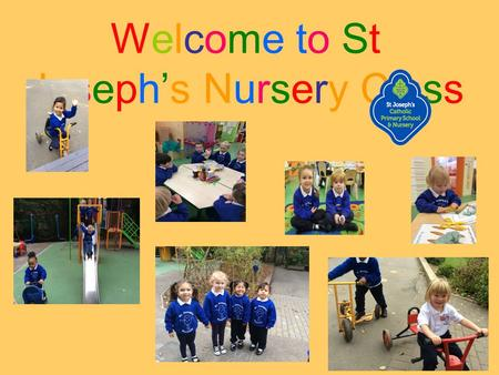 Welcome to St Joseph's Nursery Class