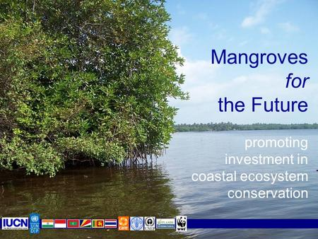 Mangroves for the Future promoting investment in coastal ecosystem conservation.